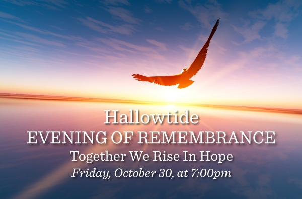 Hallowtide Evening of Remembrance: Together We Rise in Hope