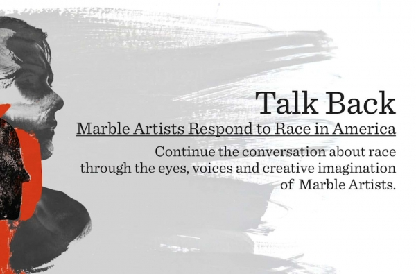 Talk Back: Marble Artists Respond to Race in America - Online